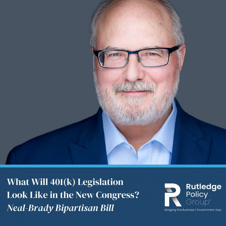 ment Legislation Look Like in the New Congress? Neal-Brady Bipartisan Bill